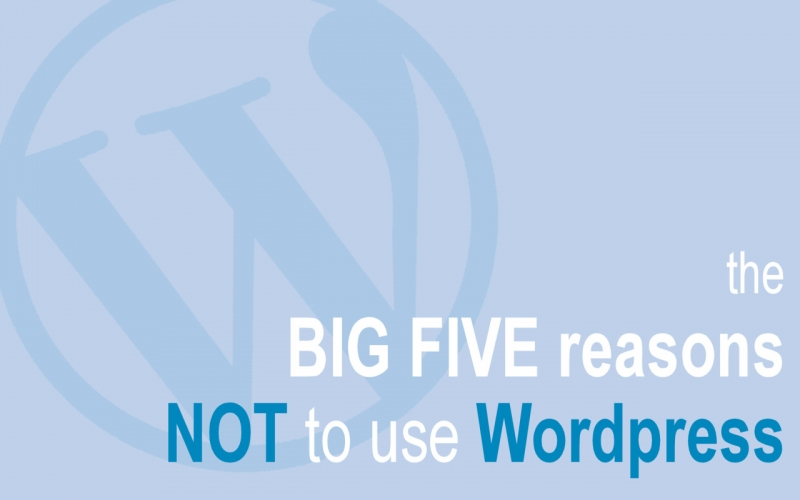 Reasons NOT to use Wordpress
